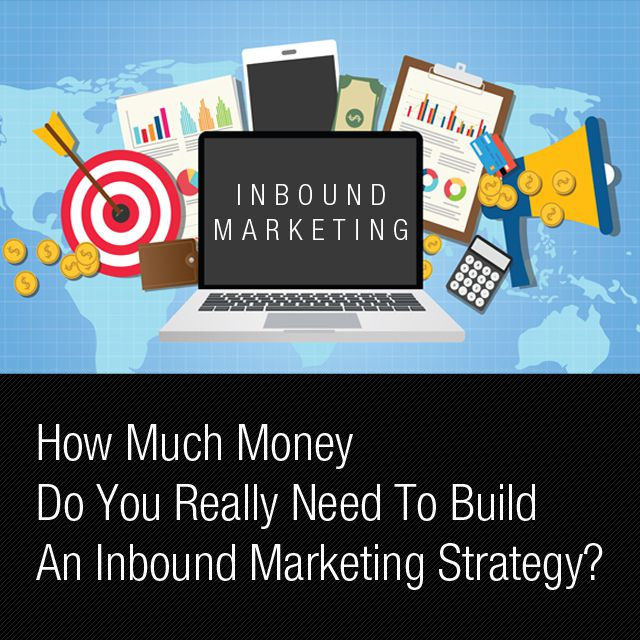 How much money do you really need to build an inbound for Marketing to builders