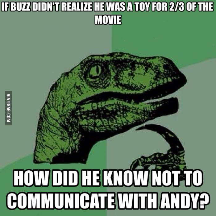 was watching toy story with my kids when my son asks me this