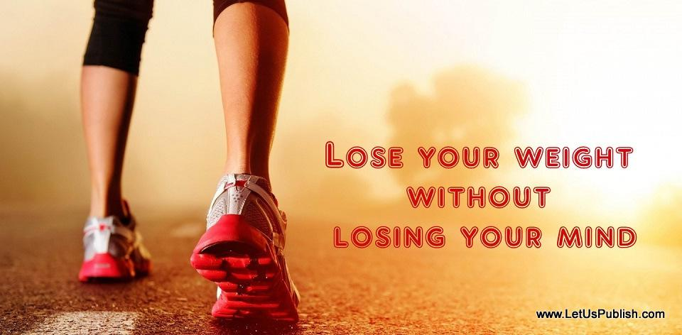 process essay how to lose weight without losing your mind Learn the simple step my clients use to lose weight without 12 weeks to clean eating without losing your mind once i simplified the whole process by.