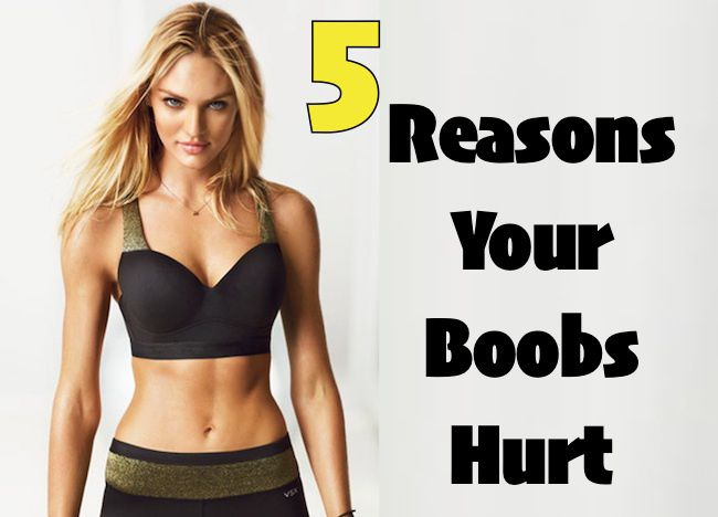 Reasons why boobs hurt