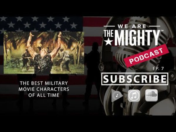 We Are The Mighty Podcast Ep 7: The best military movie ...
